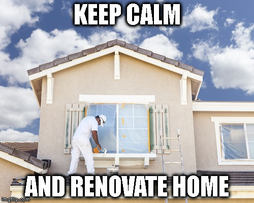 Keep Calm While Having Your Home Renovated
